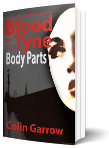 Blood on the Tyne: Body Parts, by Colin Garrow